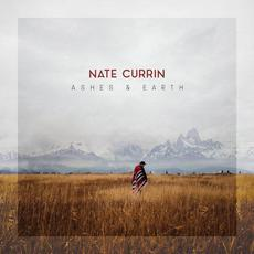 Ashes & Earth mp3 Album by Nate Currin