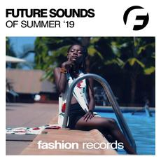 Future Sounds of Summer '19 mp3 Compilation by Various Artists