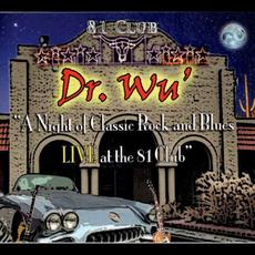 A Night Of Classic Rock And Blues: Live At The 81 Club mp3 Live by Dr. Wu' And Friends
