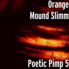 Poetic Pimp 5 mp3 Album by Orange Mound Slimm