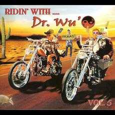 Ridin' with Dr. Wu', Vol. 5 mp3 Album by Dr. Wu' And Friends