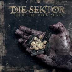To Be Fed Upon Again (Re-Issue) mp3 Album by Die Sektor