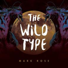 The Wild Type mp3 Album by Mark Rose