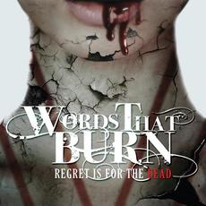 Regret Is for the Dead mp3 Album by Words That Burn