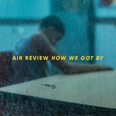 How We Got By mp3 Album by Air Review