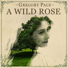 A Wild Rose mp3 Album by Gregory Page
