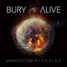 Unexpected Miseries mp3 Album by Bury Me Alive