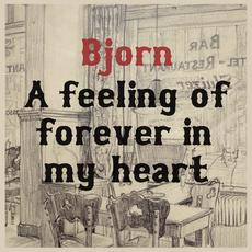 A Feeling of Forever in My Heart mp3 Album by Bjorn