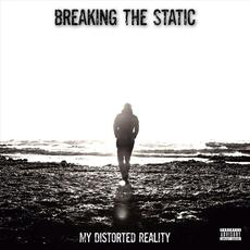 My Distorted Reality mp3 Album by Breaking the Static