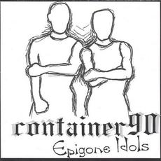 Epigone Idols EP mp3 Album by Container 90