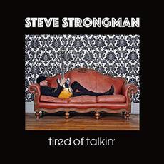 Tired Of Talkin' mp3 Album by Steve Strongman