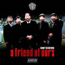 A Friend of Ours mp3 Album by Benny The Butcher