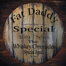 The Whiskey Chronicles mp3 Album by Fat Daddy Special