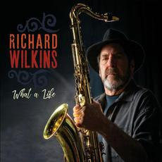 What A Life mp3 Album by Richard Wilkins