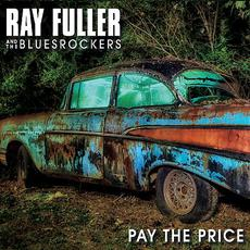 Pay The Price mp3 Album by Ray Fuller & the Bluesrockers