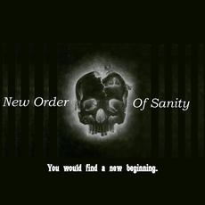 You Would Find a New Beginning mp3 Album by New Order of Sanity