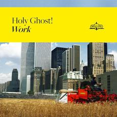 Work mp3 Album by Holy Ghost!