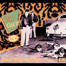 That'll Flat ... Git It!, Vol. 30: Rockabilly & Rock 'n' Roll From the Vaults of RCA Victor Records mp3 Compilation by Various Artists
