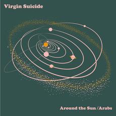 Around the Sun / Arabs mp3 Single by Virgin Suicide