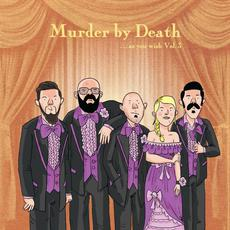 As You Wish: Kickstarter Covers Vol 3 mp3 Album by Murder By Death
