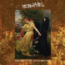 What Nature Gives... Nature Takes Away mp3 Album by The Membranes