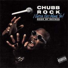 I Gotta Get Mine Yo! mp3 Album by Chubb Rock