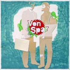 Die uneingeschränkte Freiheit der privaten Initiative mp3 Album by Von Spar