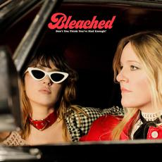 Don't You Think You've Had Enough? mp3 Album by Bleached
