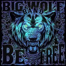 Be Free mp3 Album by Big Wolf Band