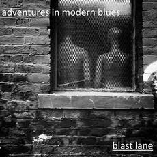 Adventures In Modern Blues mp3 Album by Blast Lane