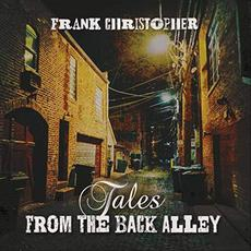 Tales From The Back Alley mp3 Album by Frank Christopher