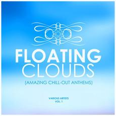 Floating Clouds: Amazing Chill-Out Anthems, Vol. 1 mp3 Compilation by Various Artists