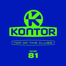 Kontor: Top Of The Clubs, Volume 81 mp3 Compilation by Various Artists