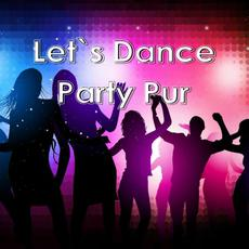 Let's Dance: Party Pur mp3 Compilation by Various Artists