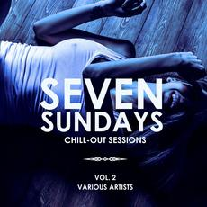 Seven Sundays: Chill-Out Sessions, Vol. 2 mp3 Compilation by Various Artists
