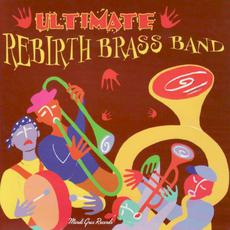 Ultimate Rebirth Brass Band mp3 Artist Compilation by Rebirth Brass Band