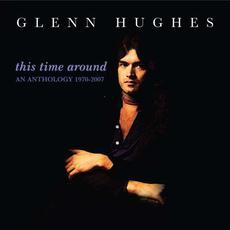 This Time Around: An Anthology 1970-2007 mp3 Artist Compilation by Glenn Hughes