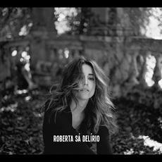 Delírio mp3 Album by Roberta Sá