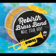 Move Your Body mp3 Album by Rebirth Brass Band
