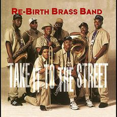 Take It to the Street mp3 Album by Rebirth Brass Band