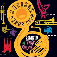 Rebirth of New Orleans mp3 Album by Rebirth Brass Band