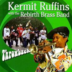 Throwback mp3 Album by Kermit Ruffins with the Rebirth Brass Band