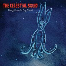 The Celestial Squid mp3 Album by Henry Kaiser & Ray Russell