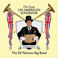 The Great Un-American Songbook, Volumes I & II mp3 Album by The Ed Palermo Big Band