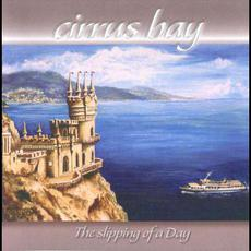 The Slipping of a Day mp3 Album by Cirrus Bay