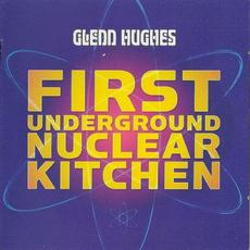 First Underground Nuclear Kitchen mp3 Album by Glenn Hughes