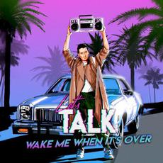 Wake Me When It's Over mp3 Album by Let's Talk