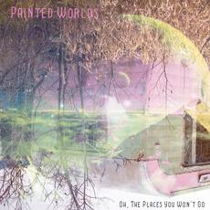 Oh, the Places You Won't Go mp3 Album by Painted Worlds