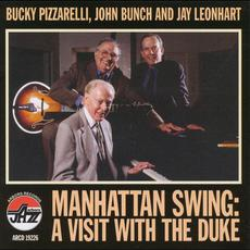 Manhattan Swing: A Visit With The Duke mp3 Album by Bucky Pizzarelli, John Bunch & Jay Leonhart