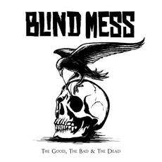 The Good, The Bad & The Dead mp3 Album by Blind Mess